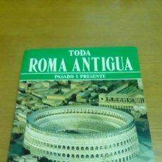 Libros de segunda mano: TODA ROMA ANTIGUA. Lote 116833931