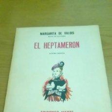 Libros de segunda mano: EL HEPTAMERON, MARGARITA DE VALOIS. Lote 116834819