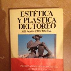 Libros de segunda mano: ESTÉTICA Y PLÁSTICA DEL TORERO (JOSÉ RAMÓN GÓMEZ NAZÁBAL). Lote 116871174