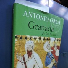 Libros de segunda mano: GRANADA DE LOS NAZARÍES. GALA, ANTONIO. ED. FUNDACIÓN JOSÉ MANUEL LARA. SEVILLA 2006. Lote 116891483