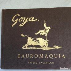 Libros de segunda mano: TAUROMAQUIA GOYA RAFAEL CASARIEGO 1963 EJEMPLAR NUMERADO 744. Lote 116918047
