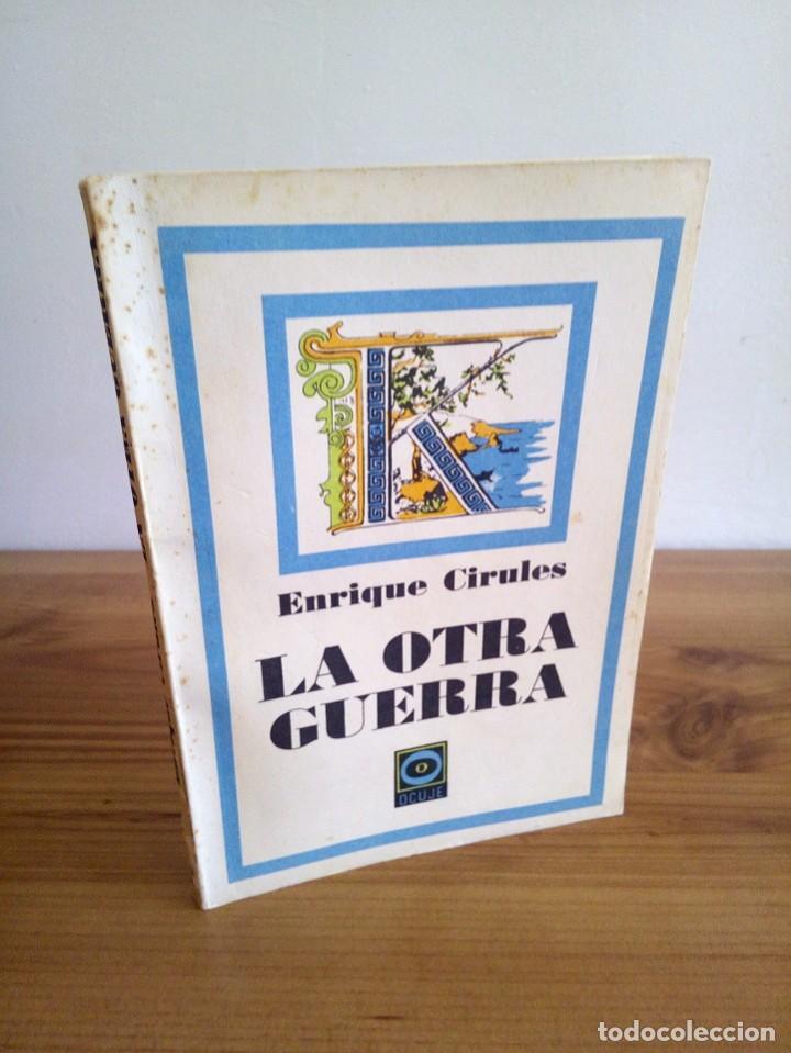 LA OTRA GUERRA. CIRULES, ENRIQUE. LETRAS CUBANAS. 1ª ED, 1979 (Libros de Segunda Mano - Historia - Otros)