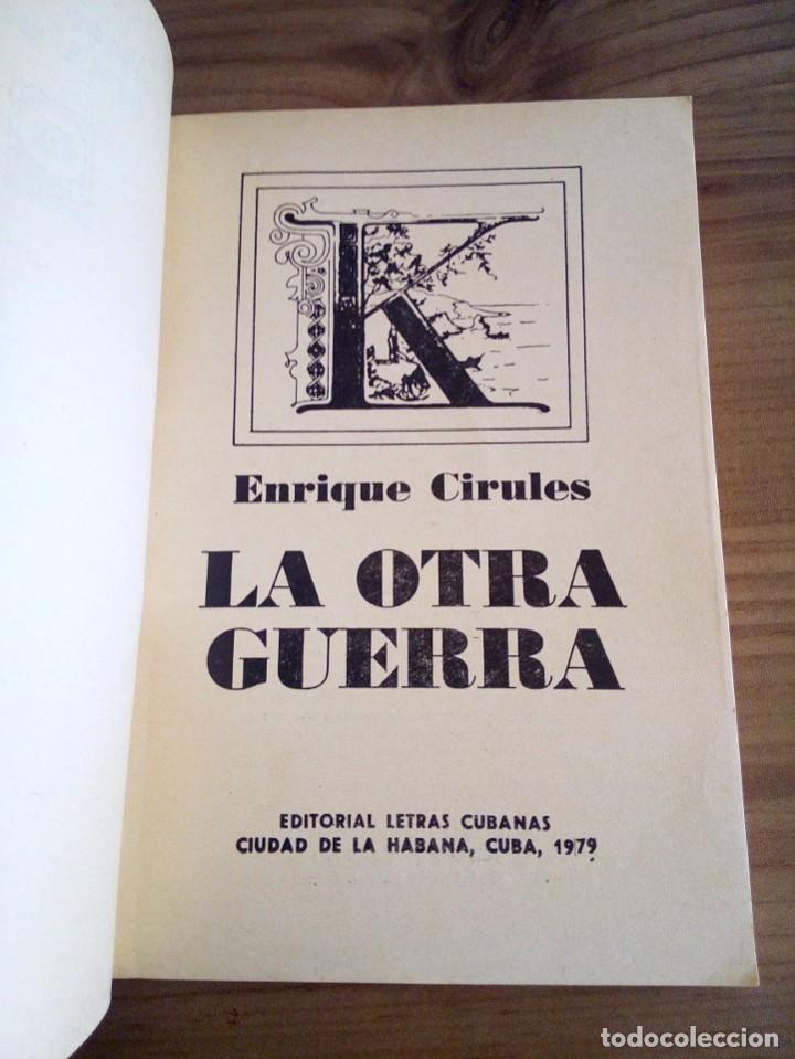Libros de segunda mano: LA OTRA GUERRA. CIRULES, ENRIQUE. LETRAS CUBANAS. 1ª ed, 1979 - Foto 2 - 116952459