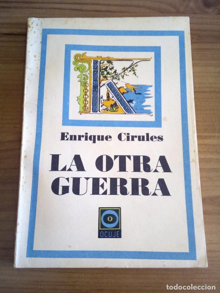 Libros de segunda mano: LA OTRA GUERRA. CIRULES, ENRIQUE. LETRAS CUBANAS. 1ª ed, 1979 - Foto 3 - 116952459