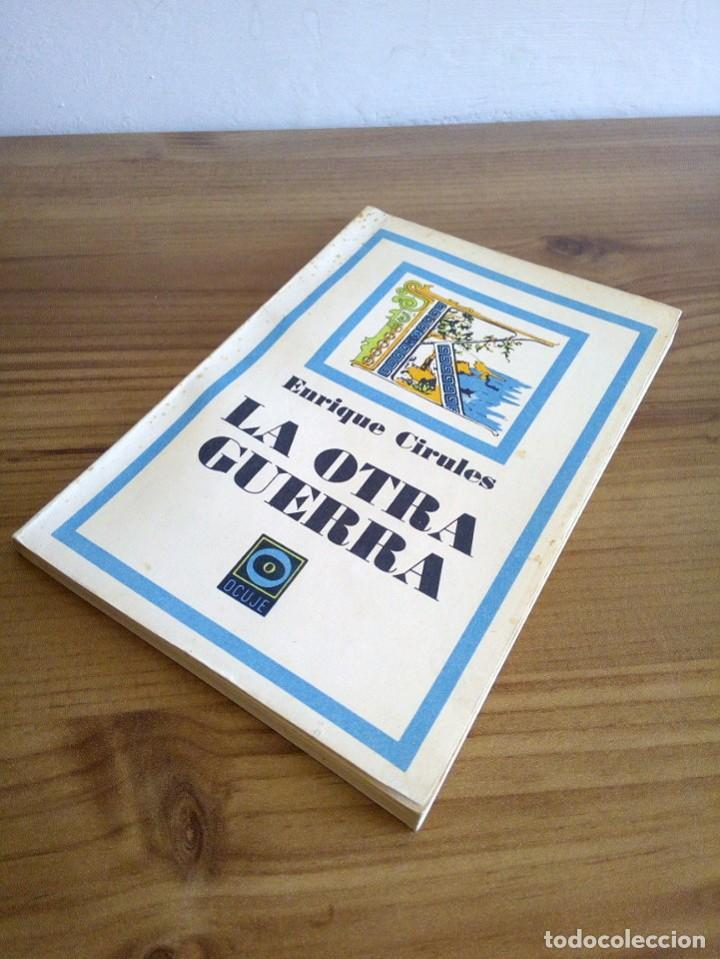 Libros de segunda mano: LA OTRA GUERRA. CIRULES, ENRIQUE. LETRAS CUBANAS. 1ª ed, 1979 - Foto 6 - 116952459