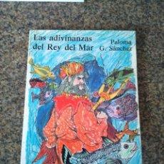 Libros de segunda mano: LAS ADIVINANZAS DEL REY DEL MAR -- PALOMA SANCHEZ -- EDITORIAL ESCUELA ESPAÑOLA 1989 --. Lote 116963771