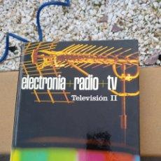 Libros de segunda mano: ELECTRONIA+RADIO+TELEVISION. Lote 116966836
