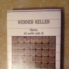 Libros de segunda mano: HISTORIA DEL PUEBLO JUDÍO (I) - WERNER KELLER - PRECINTADO. Lote 116976715