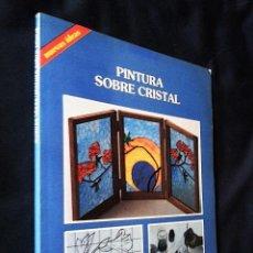 Libros de segunda mano: PINTURA SOBRE CRISTAL| DESCHAMP, CHRISTEL| EDICIONES CEAC 1990. Lote 116984391