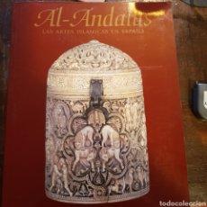 Libros de segunda mano: AL-ANDALUS. LAS ARTES ISLÁMICAS EN ESPAÑA. Lote 116988903