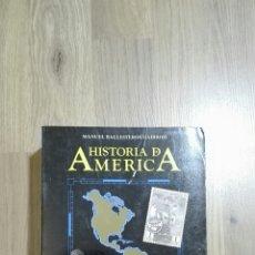 Libros de segunda mano: HISTORIA DE AMÉRICA. MANUEL BALLESTEROS.. Lote 117019976