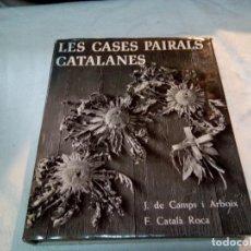Libros de segunda mano: LES CASES PAIRALS CATALANES.J.DE CAMPS I ARBOIX.EDICIONES DESTINO 1977._5 EDICION. Lote 117023987