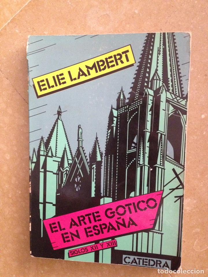 EL ARTE GÓTICO EN ESPAÑA. SIGLOS XII Y XIII (ELIE LAMBERT) (Libros de Segunda Mano - Bellas artes, ocio y coleccionismo - Otros)