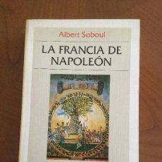 Libros de segunda mano: LA FRANCIA DE NAPOLEÓN. ALBERT SOBOUL.. Lote 117036799