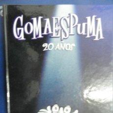 Libros de segunda mano: GOMAESPUMA 20 AÑOS - CURRA FERNÁNDEZ Y NURIA SERENA. Lote 117040279