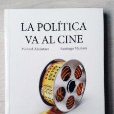 Libros de segunda mano: LA POLÍTICA VA AL CINE, DE MANUEL ALCÁNTARA Y SANTIAGO MARIANI. EDITORIAL TECNOS . Lote 117042679