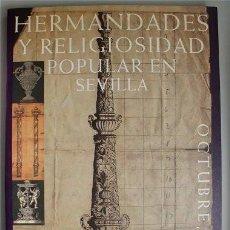 Libros de segunda mano: HERMANDADES Y RELIGIOSIDAD POPULAR EN SEVILLA (SEMANA SANTA). Lote 117046275
