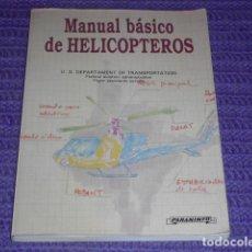 Libros de segunda mano: MANUAL BÁSICO DE HELICOPTEROS -. Lote 117055239