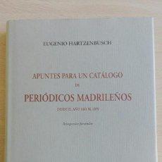 Libros de segunda mano: HARTZENBUSCH, EUGENIO: APUNTES PARA UN CATÁLOGO DE PERIÓDICOS MADRILEÑOS DESDE EL AÑO 1661 AL 1870.. Lote 117117767