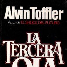 Libros de segunda mano: LA TERCERA OLA. ALVIN TOFFLER. PLAZA & JANÉS, S.A. EDITORES, 1980.. Lote 117117915