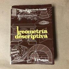 Libros de segunda mano: GEOMETRÍA DESCRIPTIVA - E. IZQUIERDO ASENSI - ED. DOSSAT MADRID,1977.. Lote 117204635