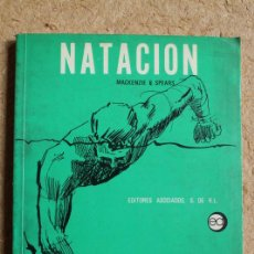 Libros de segunda mano: NATACIÓN. EDICIÓN REVISADA Y ACTUALIZADA. MACKENZIE (M.M.), SPEARS (BETTY). Lote 117205511