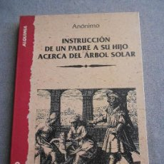 Libri di seconda mano: INSTRUCCION DE UN PADRE A SU HIJO ACERCA DEL ARBOL SOLAR. Lote 117213343