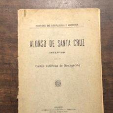 Libros de segunda mano: ALONSO DE SANTA CRUZ INVENTOR.CARTAS ESFERICAS DE NAVEGACION(48€). Lote 117230663