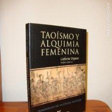 Libros de segunda mano: TAOÍSMO Y ALQUIMIA FEMENINA - CATHERINE DESPEUX - LA LIEBRE DE MARZO, MUY BUEN ESTADO, RARO. Lote 117243279