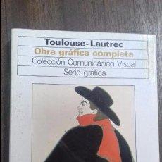 Libros de segunda mano: TOULOUSE-LAUTREC. OBRA GRAFICA COMPLETA. COLECCION COMUNICACION VISUAL. SERIE GRAFICA. 1976.. Lote 117267427