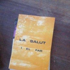 Libros de segunda mano: LIBRO LA SALUT I EL FAR JOSEP MARIA ALBAIGÈS I OLIVART L-6611-557. Lote 117270279