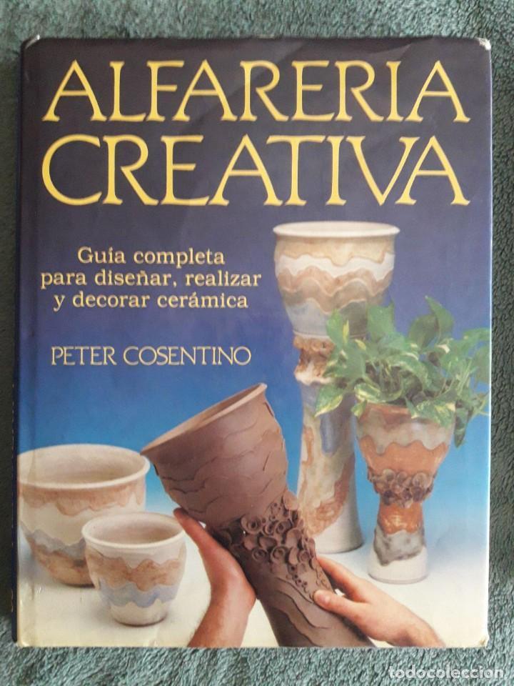 ALFARERÍA CREATIVA / PETER CONSENTINO / EDI. HERMAN BLUME / 1ª EDICIÓN 1988 (Libros de Segunda Mano - Bellas artes, ocio y coleccionismo - Otros)