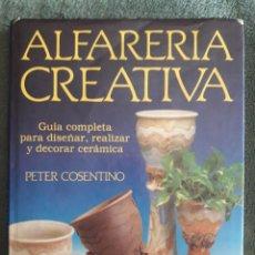 Libros de segunda mano: ALFARERÍA CREATIVA / PETER CONSENTINO / EDI. HERMAN BLUME / 1ª EDICIÓN 1988. Lote 117274351