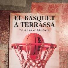 Libros de segunda mano: EL BÀSQUET A TERRASSA. 75 ANYS D'HISTÒRIA - JOAQUIM VERDAGUER I CABALLÉ - 1992. Lote 117298263