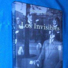 Libros de segunda mano: HOMERO ARIDJIS, LOS INVISIBLES · FONDO DE CULTURA ECONÓMICA, 2000 1ª ·. Lote 117300287