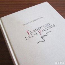 Libros de segunda mano: EL BUEN USO DE LAS PALABRAS VALENTÍN GARCÍA YEBRA -- CON UNA DEDICATORIA AUTÓGRAFA DEL AUTOR. Lote 117318527