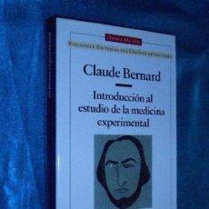 Libros de segunda mano: CLAUDE BERNARD, INTRODUCCIÓN AL ESTUDIO DE LA MEDICINA EXPERIMENTAL · OPERA MUNDI/ CIENCIA · 1996 1ª. Lote 117333507