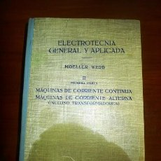 Libros de segunda mano: MOELLER, FRANZ. MÁQUINAS DE CORRIENTE CONTINUA, MÁQUINAS DE CORRIENTE ALTERNA : (INCLUSO TRANSFORMAD. Lote 117347715