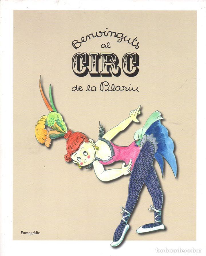 PILARIN BAYÉS : BENVINGUTS AL CIRC DE LA PILARÍN (EUMOGRÀFIC, 2011) CATALÁN (Libros de Segunda Mano - Literatura Infantil y Juvenil - Otros)
