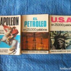 Libros de segunda mano: 3 LIBROS EN 25000 PALABRAS - NAPOLEON - EL PETROLEO - U.S.A - BRUGUERA 1972. Lote 117391719