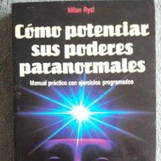 Libros de segunda mano: COMO POTENCIAR SUS PODERES PARANORMALES / MILAN RYZL / EDI. MARTINEZ ROCA / 1ª EDICIÓN 1990. Lote 117424839