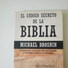 Libros de segunda mano: EL CÓDIGO SECRETO DE LA BIBLIA, DE MICHAEL DROSNIN. Lote 117474491