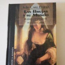 Libros de segunda mano: LAS BRUJAS Y SU MUNDO, DE JULIO CARO BAROJA. Lote 117474859
