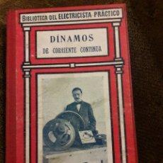 Libros de segunda mano: BIBLIOTECA DEL ELECTRICISTA PRÁCTICO. DINAMOS DE CORRIENTE CONTINUA N 4. ED. GALLACH. Lote 117476288