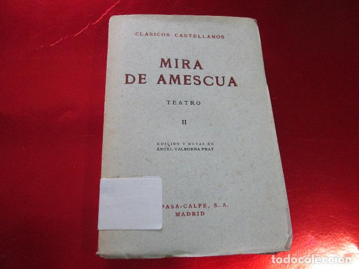 LIBRO-MIRA DE AMESCUA-TEATRO II-ESPASA CALPE-1957--ANGEL VALBUENA PRAT (Libros de Segunda Mano - Ciencias, Manuales y Oficios - Otros)
