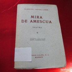 Libros de segunda mano: LIBRO-MIRA DE AMESCUA-TEATRO II-ESPASA CALPE-1957--ANGEL VALBUENA PRAT. Lote 117477275