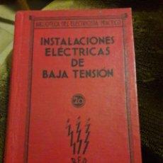 Libros de segunda mano: BIBLIOTECA DEL ELECTRICISTA PRÁCTICO. INSTALACIONES ELÉCTRICAS DE BAJA TENSIÓN. ED.ESPASA-CALPE 1932. Lote 117479990