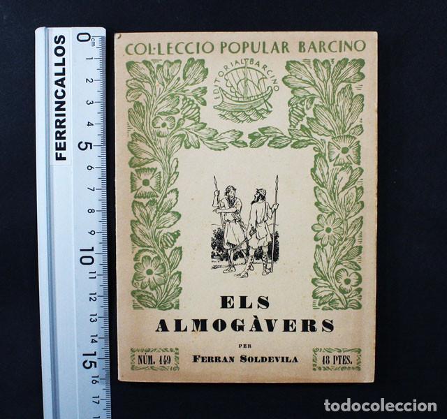 ELS ALMOGAVERS PER FERRAN SOLDEVILLA, COL-LECCIO POPULAR NARCINO Nº 149 1952 86 PAGINAS (Libros de Segunda Mano - Historia - Otros)