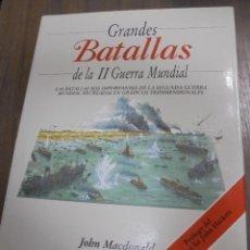 Libros de segunda mano: GRANDES BATALLAS DE LA II GUERRA MUNDIAL. JOHN MACDONALD. SIR JOHN HACKETT. EDICIONES FOLIO. 1993.. Lote 117609331