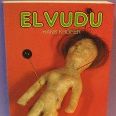 Libros de segunda mano: EL VUDU - HANS KROFER . Lote 117623359